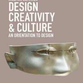 Design, Creativity & Culture: An Orientation to Design