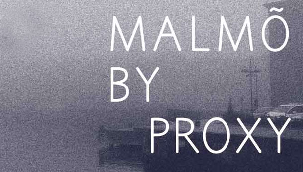 Malmö by Proxy in Milan