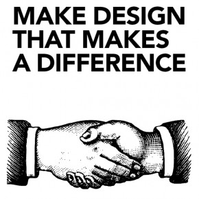 Make Design Matter: Make design that makes a difference